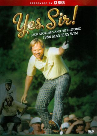 Yes Sir: Jack Nicklaus and the '86 Masters