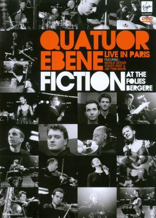 Quatuor Ebene: Fiction at the Folies Bergere - Live in Paris