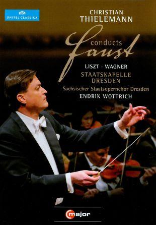 Christian Thielemann Conducts Faust: Liszt/Wagner