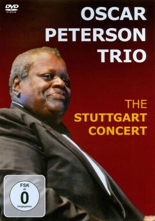 Oscar Peterson Trio: The Stuttgart Concert