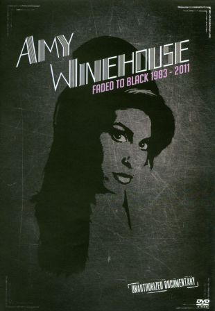 Amy Winehouse: Faded to Black 1983 to 2011
