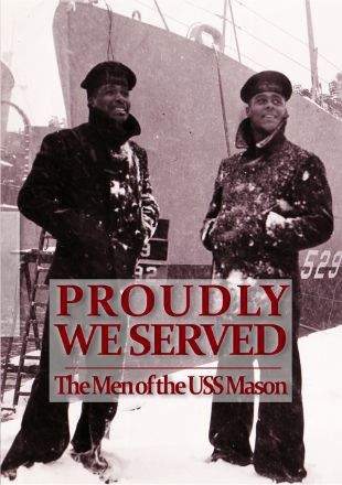 Proudly We Served: The Men of the USS Mason