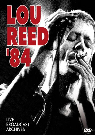 Lou Reed: '84 - Live Broadcast Archives
