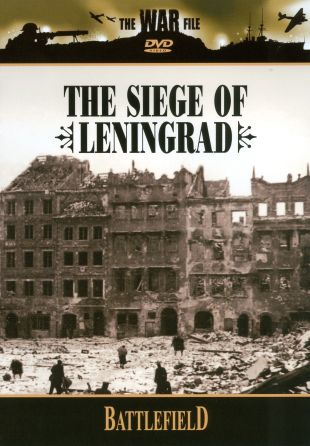 The War File: Battlefield - The Siege of Leningrad