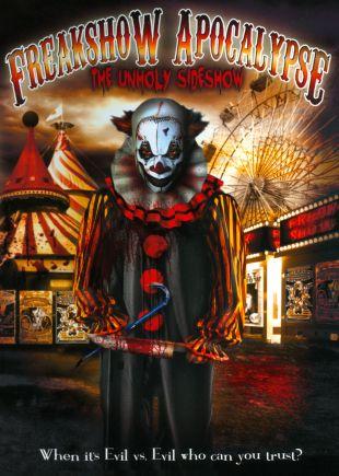 Freakshow Apocalypse: The Unholy Sideshow