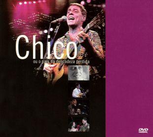 Chico Buarque: Chico Ou O Pais Da Delicadeza Perdida