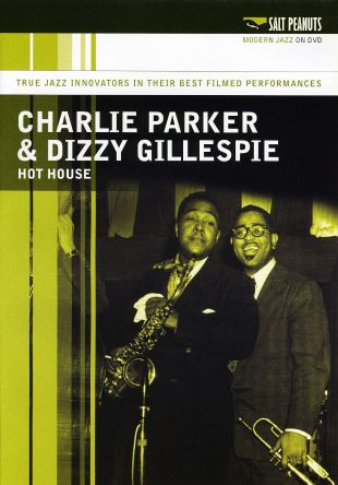 Charlie Parker and Dizzy Gillespie: Hot House