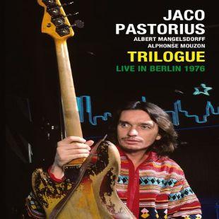 Jaco Pastorius: Trilogue - Live in Berlin 1976