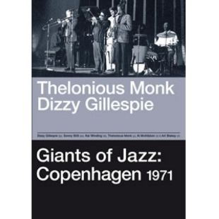 Thelonious Monk/Dizzy Gillespie: Giants of Jazz - Copenhagen 1971