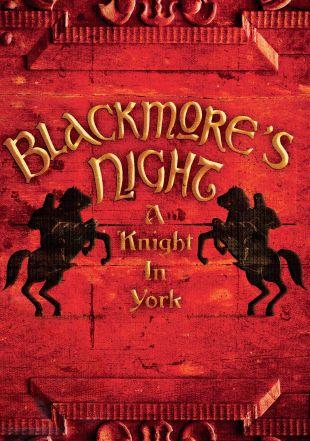 Blackmore's Night: A Knight in York