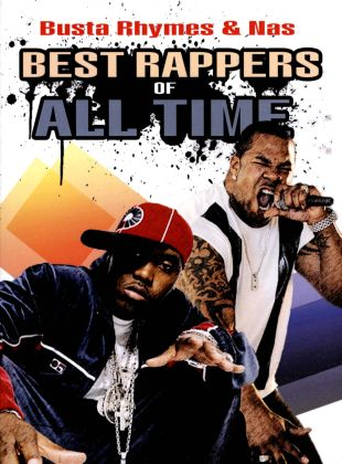 Best Rappers of All Time: Busta Rhymes & Nas
