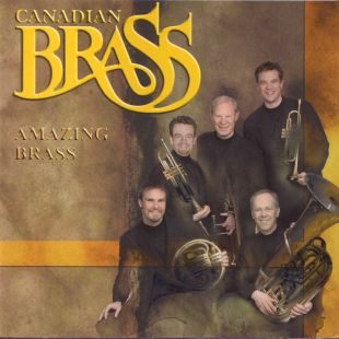 The Canadian Brass: Amazing Brass in Concert