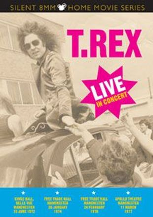 T-Rex: Live in Concert - Silent 8mm Home Movies