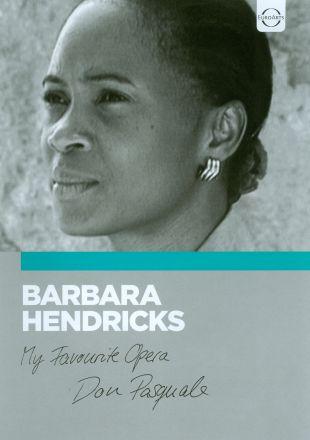 My Favorite Opera: Barbara Hendricks - Don Pasquale