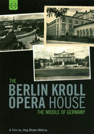 The Berlin Kroll Opera House: The Middle of Germany