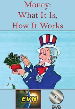 Money: What It Is - How It Works