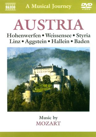 A Musical Journey: Austria - Hohenwerfen/Weissensee/Styria/Linz/Aggstein/Hallein/Baden