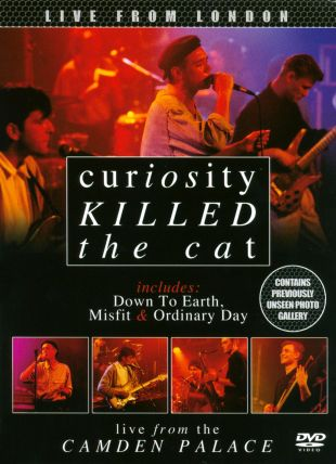 Curiosity Killed the Cat: Live from the Camden Palace