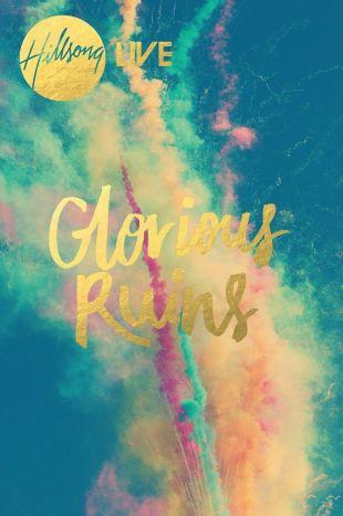 Hillsong Live: Glorious Ruins