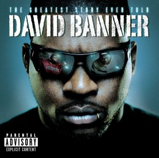 David Banner: The Greatest Story Ever Told