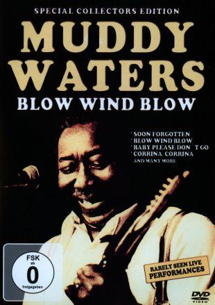 Muddy Waters: Blow Wind Blow