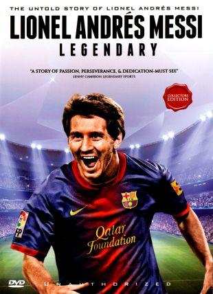 Lionel Andrés Messi: Legendary - Unauthorized