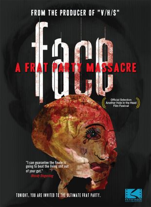 Face: A Frat Party Massacre
