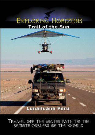 Exploring Horizons: Trail of the Sun - Lunahuana, Peru