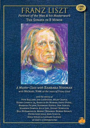 Franz Liszt: Portrait of the Man & His Masterwork - The Sonata in B Minor
