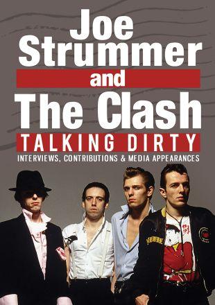 Joe Strummer and the Clash: Talking Dirty