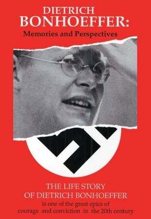 Dietrich Bonhoeffer: Memories and Perspectives