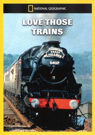 National Geographic: Love Those Trains