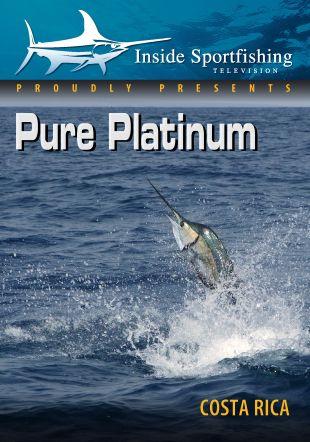 Inside Sportfishing: Pure Platinum - Accurate Style, Costa Rica