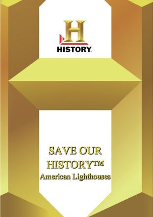 Save Our History : American Lighthouses
