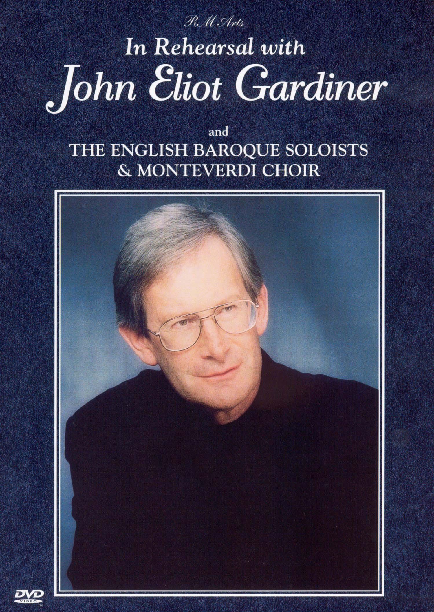 In Rehearsal With John Eliot Gardiner and the English Baroque Soloists & Monteverdi Choir