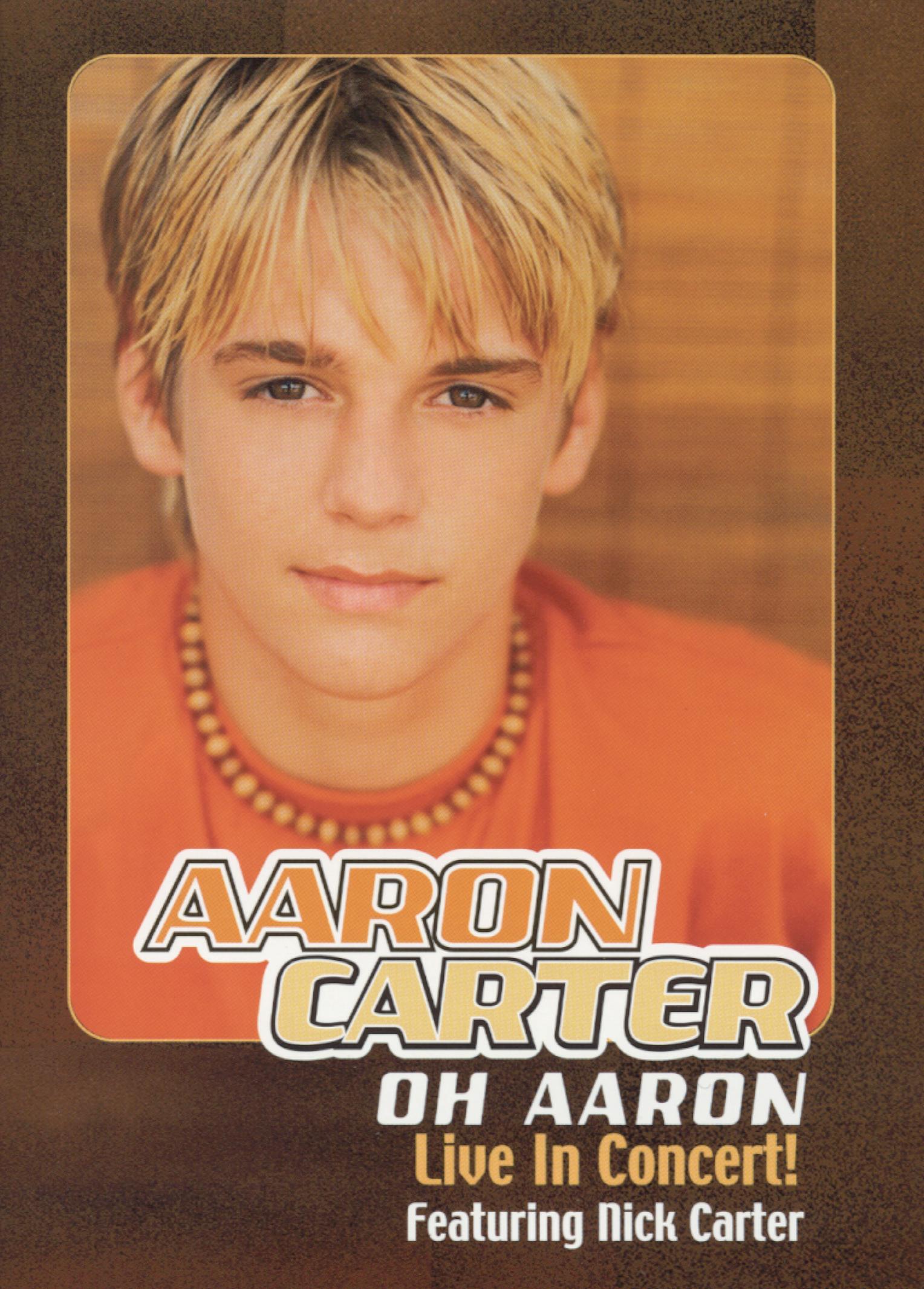 Aaron Carter: Oh Aaron - Live in Concert