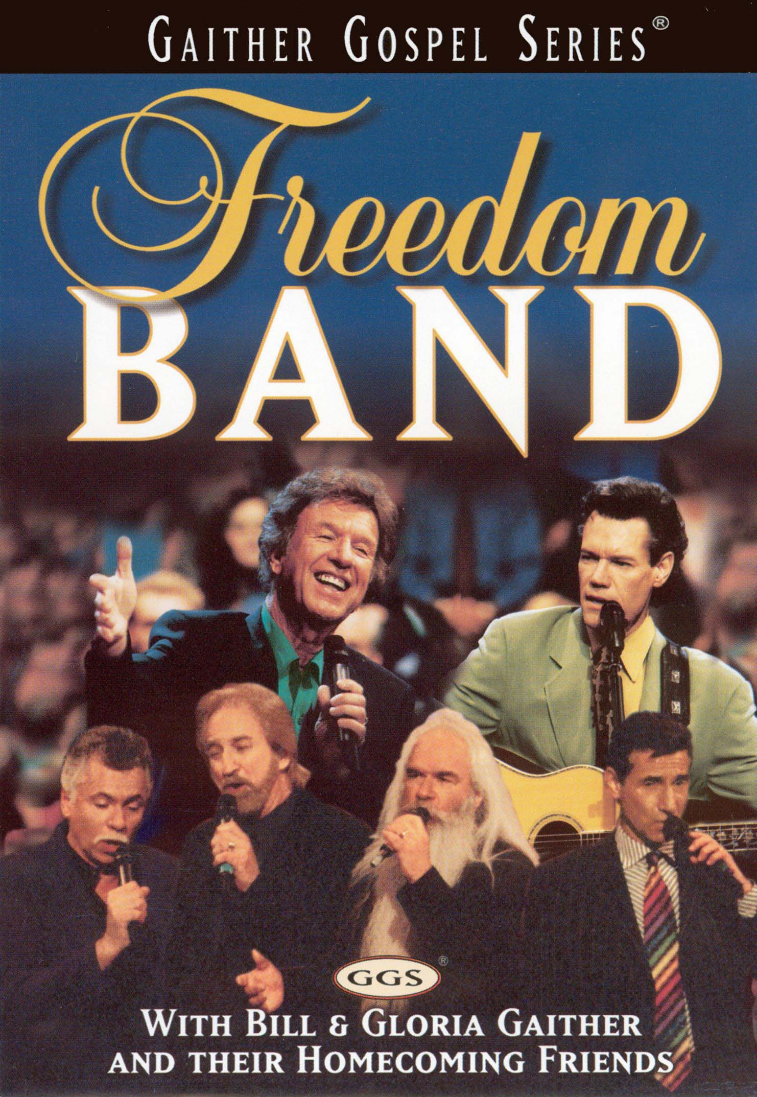 Bill and Gloria Gaither and Their Homecoming Friends: Freedom Band