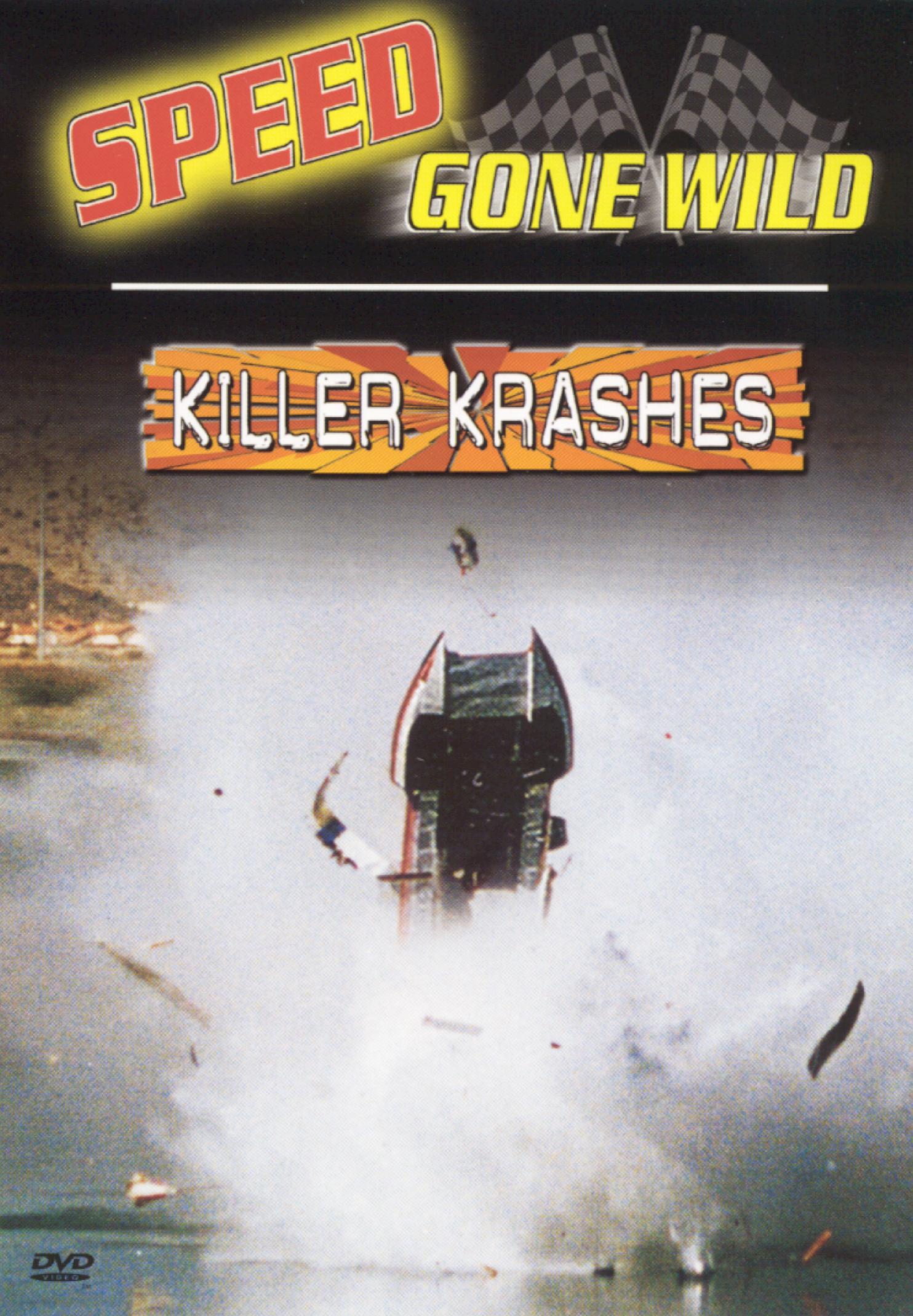 Speed Gone Wild: Killer Krashes