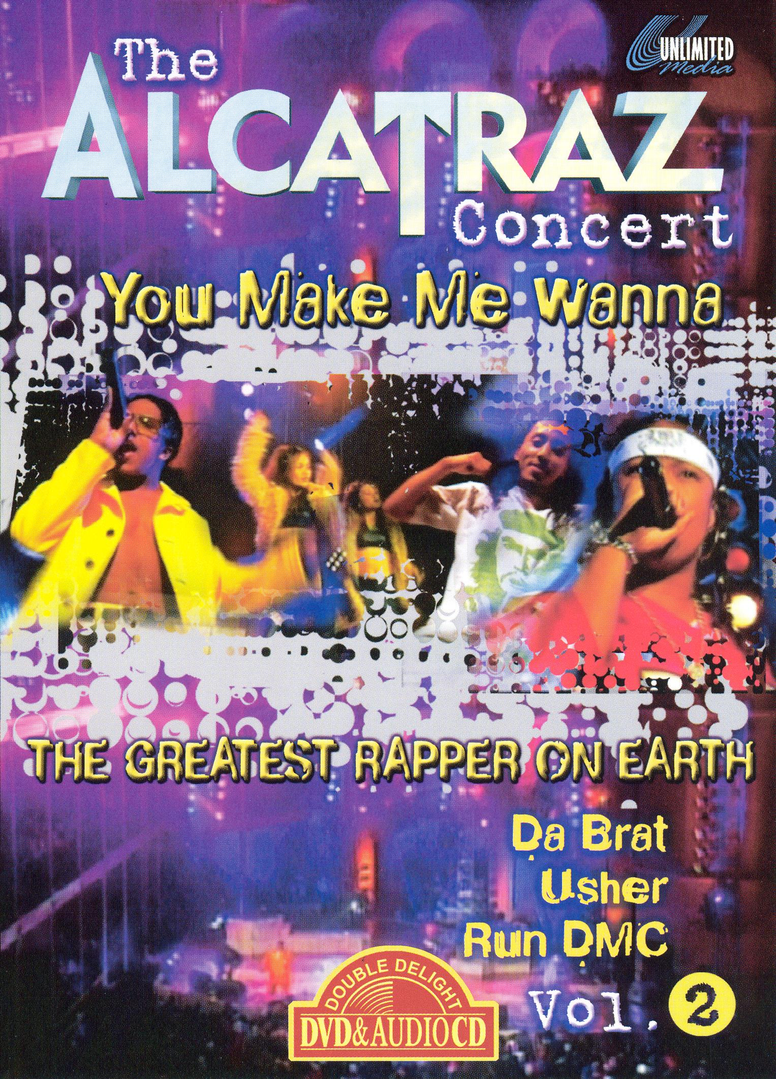 The Alcatraz Concert, Vol. 2: You Make Me Wanna