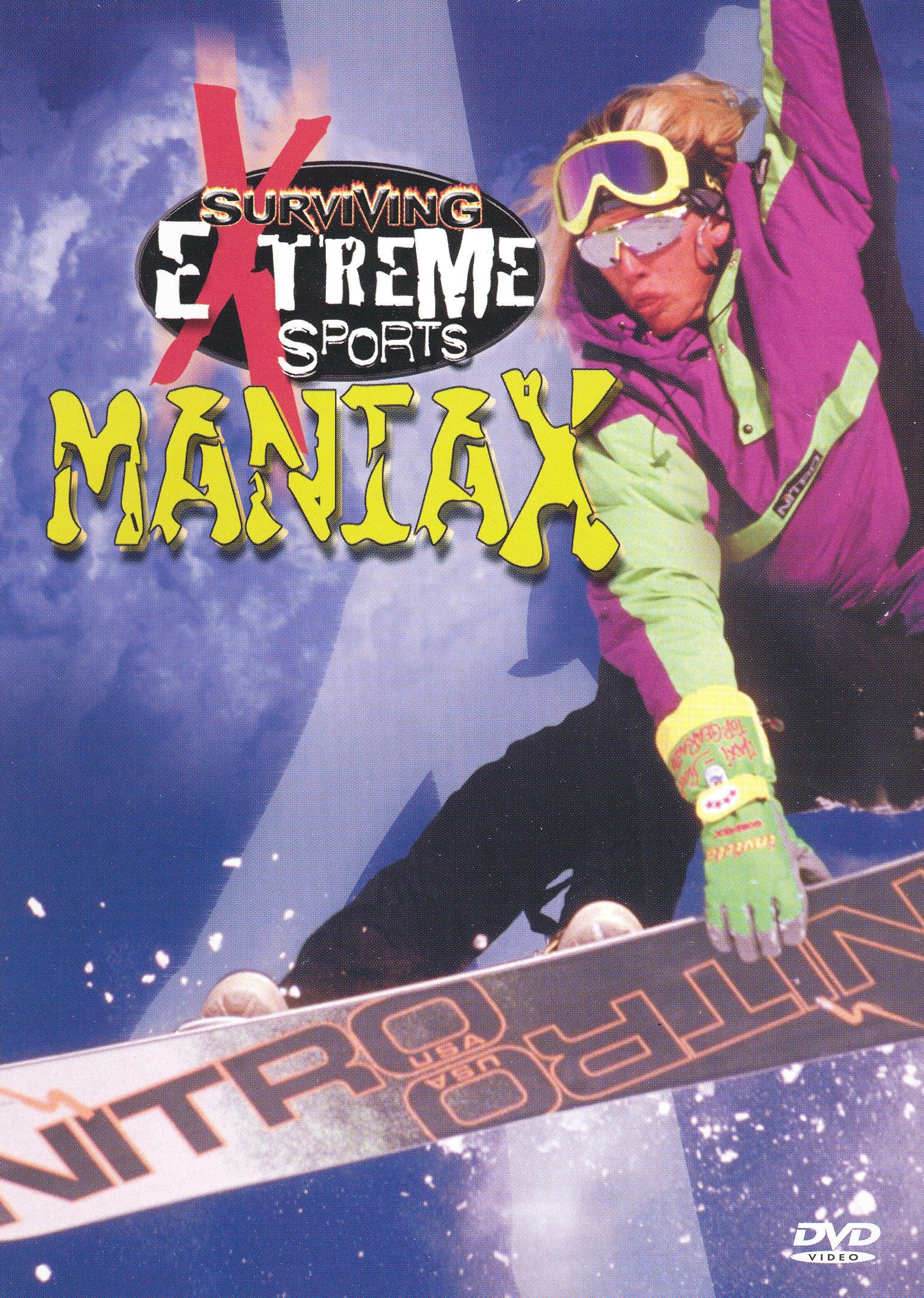 Surviving Extreme Sports: Maniax