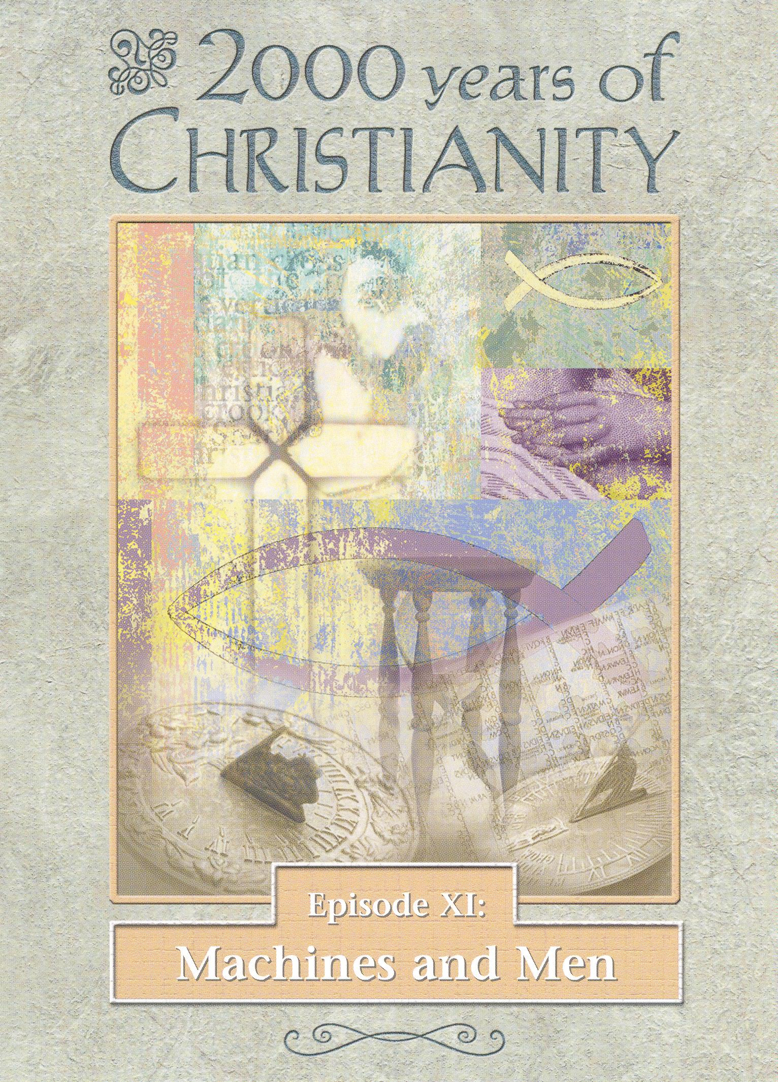 2000 Years of Christianity, Episode 11: Machines & Men