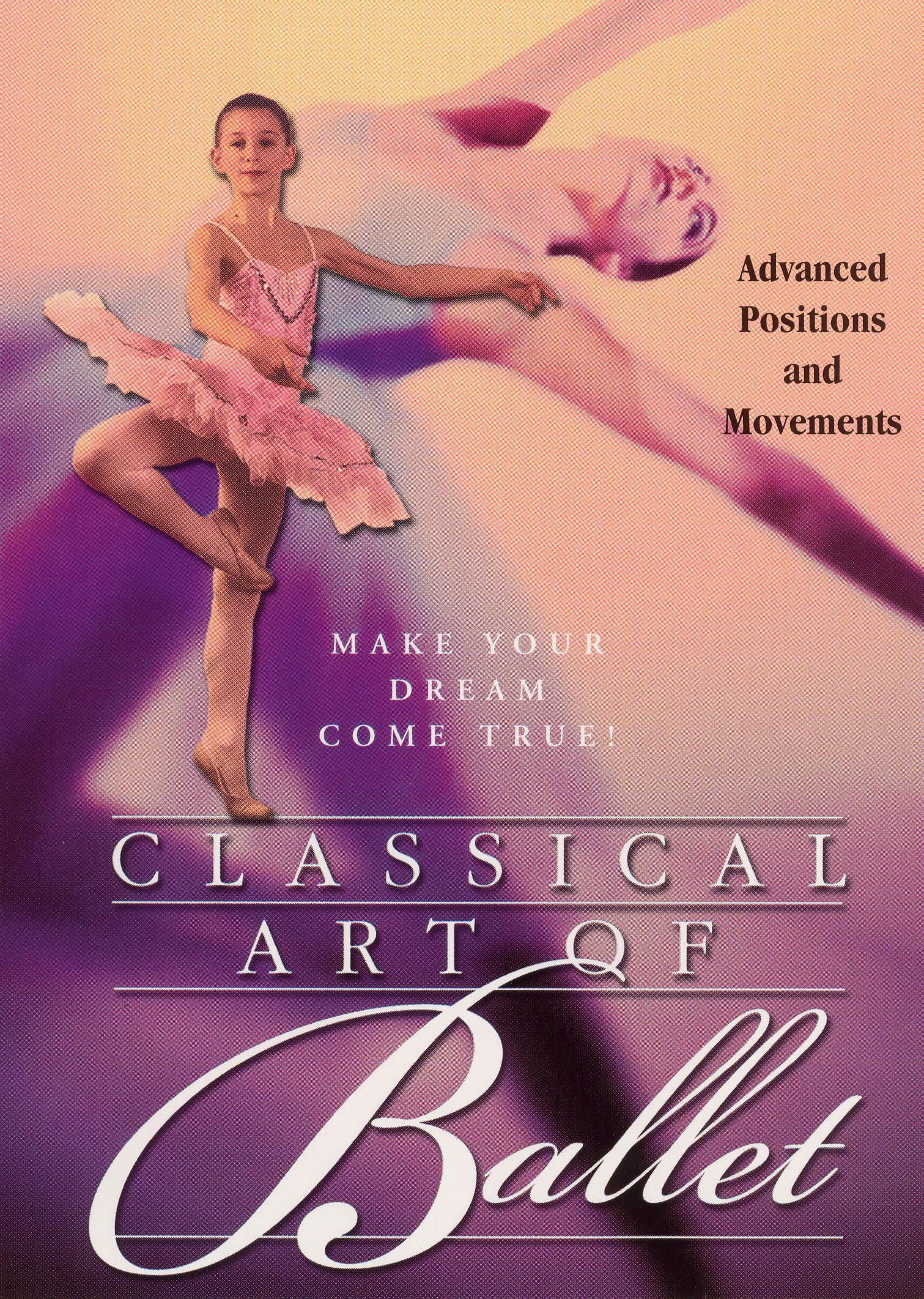 Classical Art of Ballet: Advanced Positions and Movements