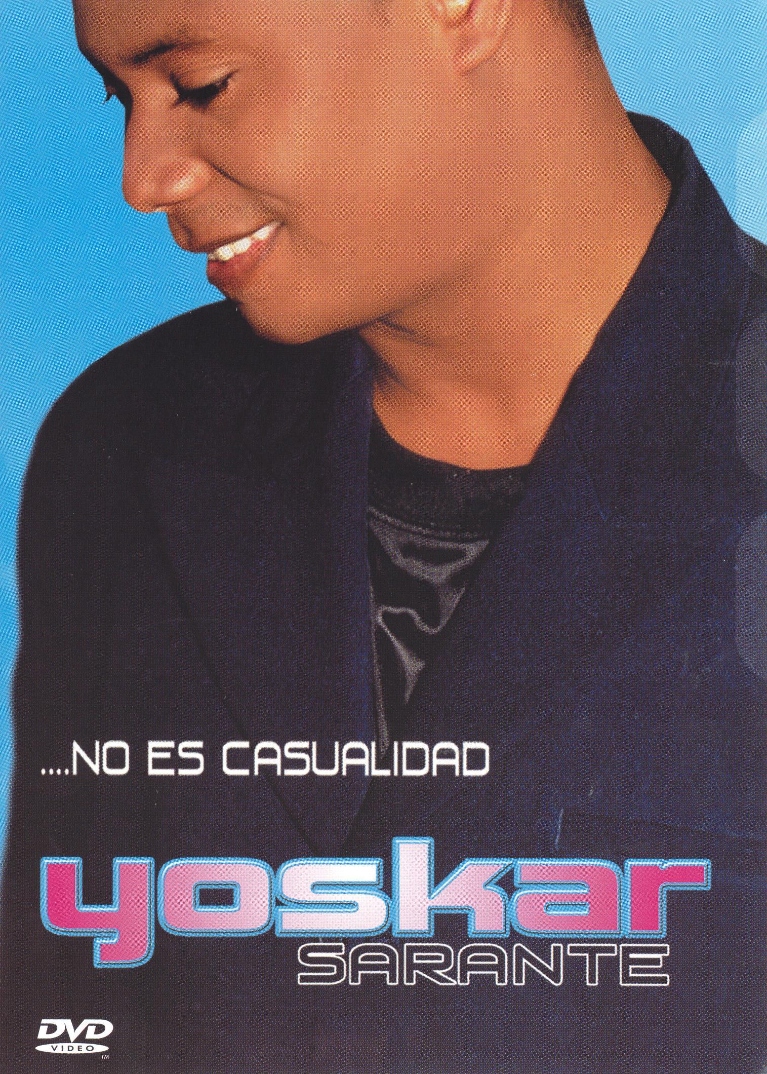 Yoskar Sarante: No Es Casualidad