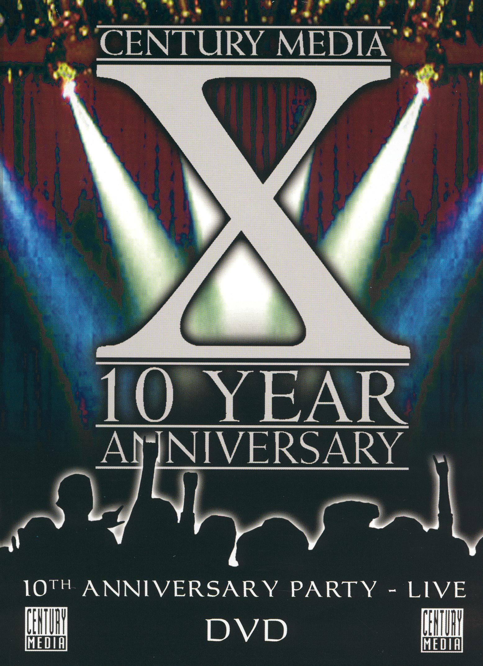 Century Media: X - 10th Anniversary Party - Live