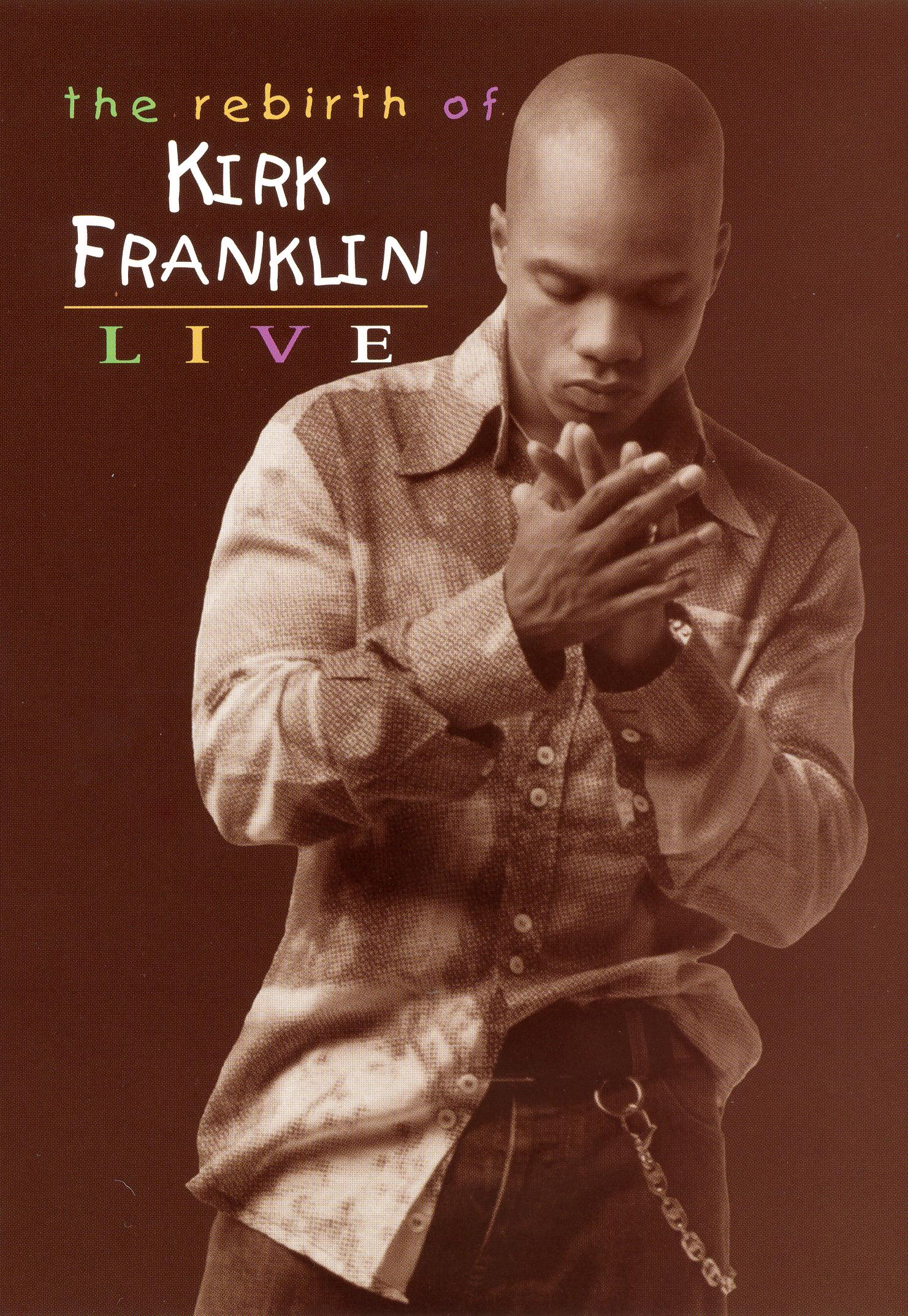Kirk Franklin: The Rebirth of Kirk Franklin