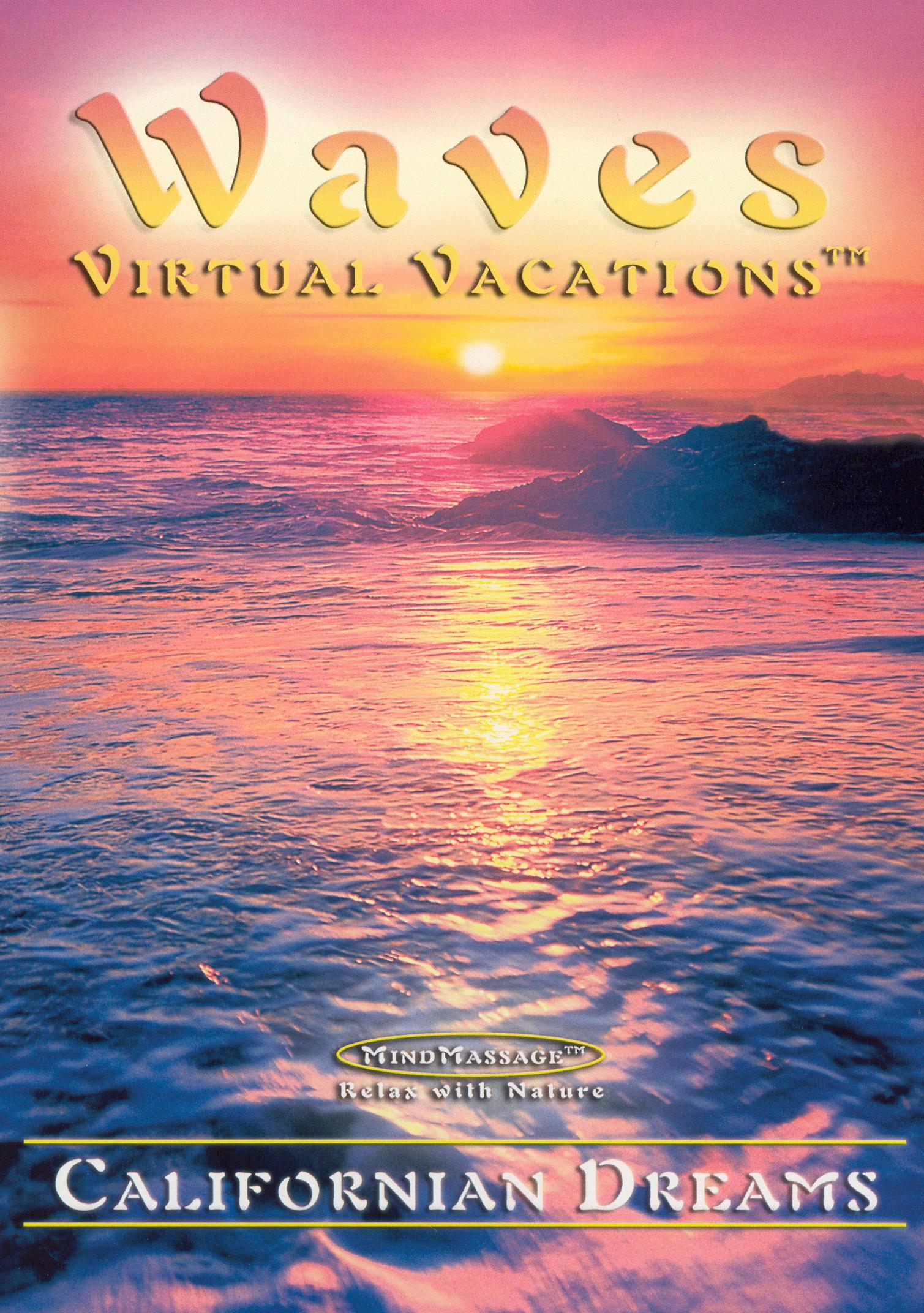Waves: Virtual Vacations - California Dreams