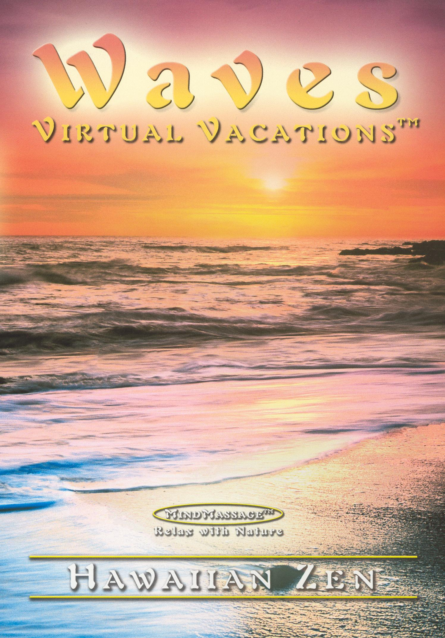 Waves: Virtual Vacations - Hawaiian Zen