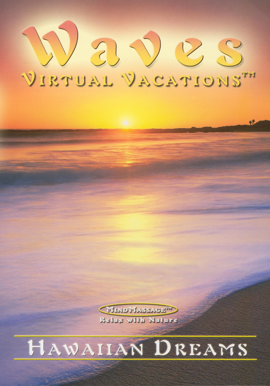 Waves: Virtual Vacations - Hawaiian Dreams