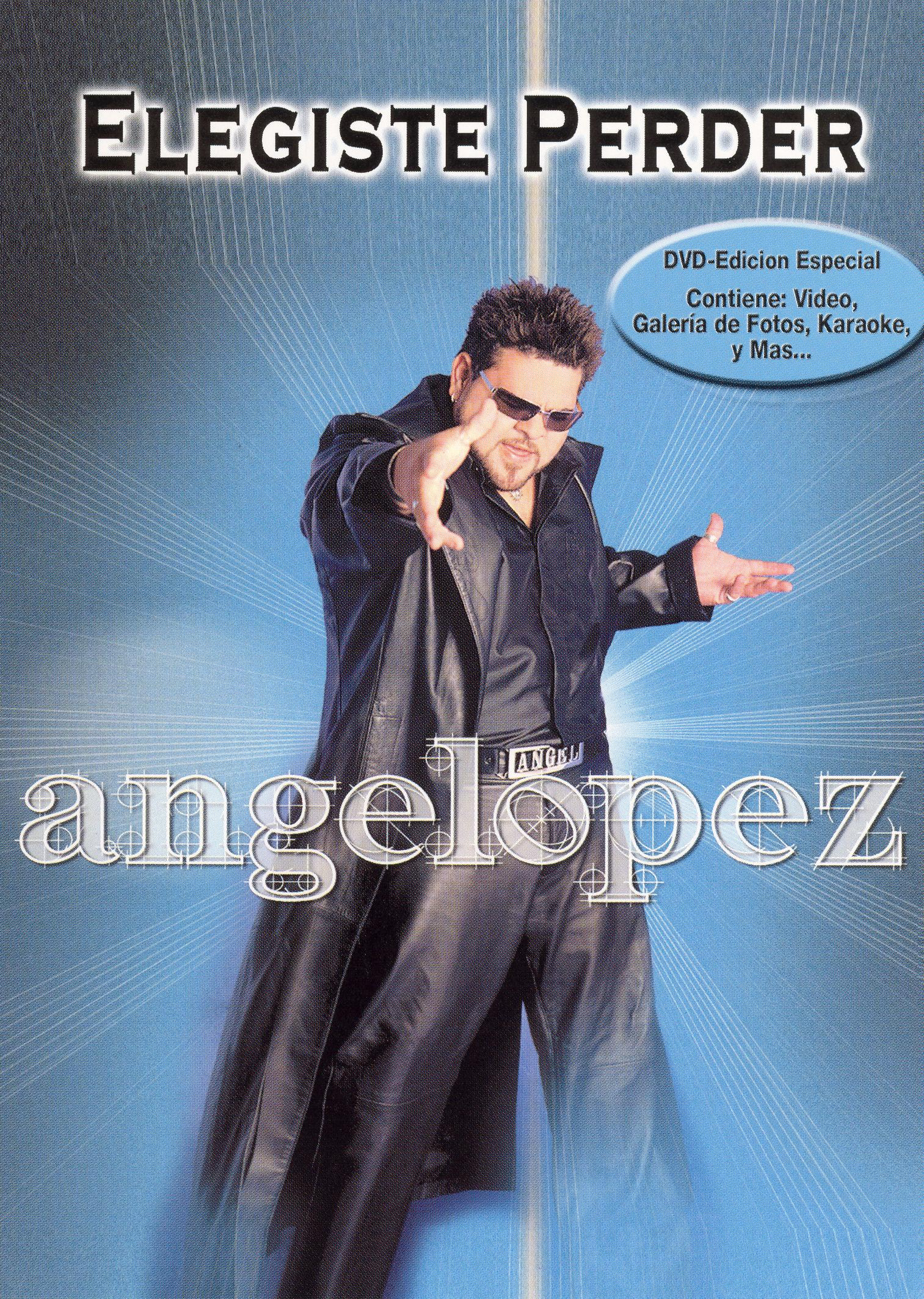 Angel Lopez: Elegiste Perde [DVD Single]
