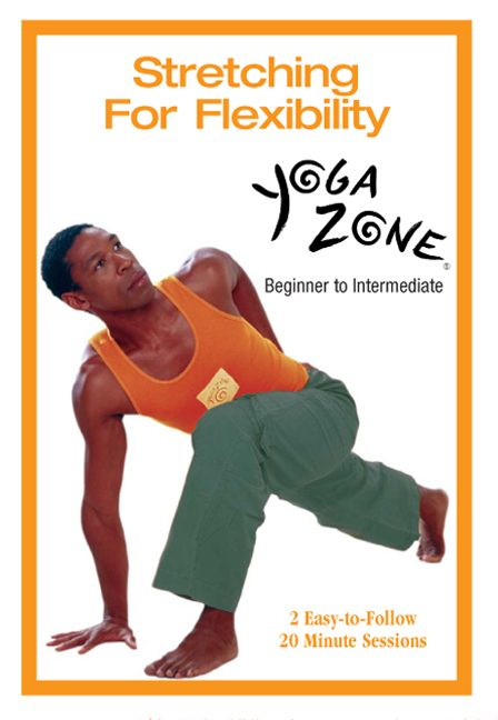 Yoga Zone: Stretching For Flexibility
